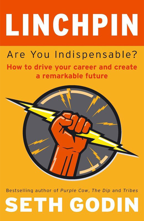 Books on career development: Seth Godin, Linchpin: Are You Indispensable?