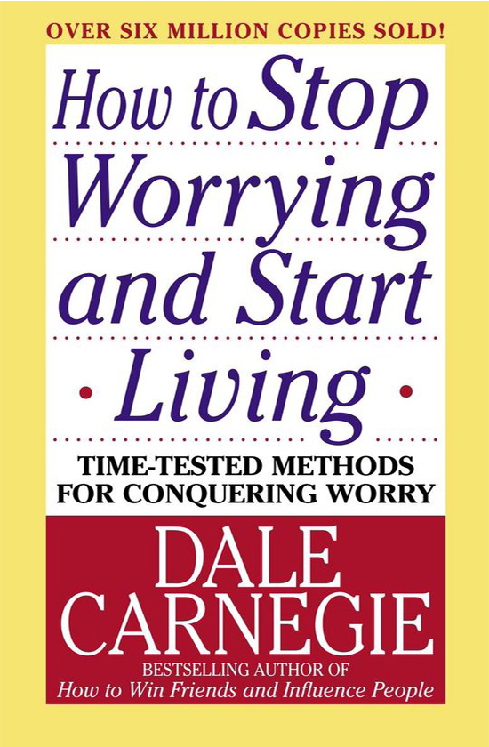 Books on career development: Dale Carnegie, How to Stop Worrying and Start Living